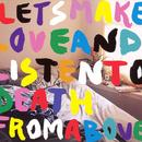 Let's Make Love And Listen To Death From Above thumbnail