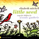 Little Seed: Songs For Children By Woody Guthrie thumbnail