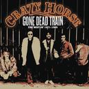 Gone Dead Train: Best Of 1971-1989 thumbnail