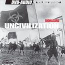 Uncivilization (Explicit) thumbnail