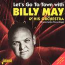 Let's Go To Town With Billy May & His Orchestra thumbnail