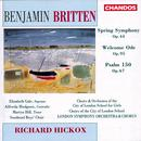 Benjamin Britten: Spring Symphony; Welcome Ode; Psalm 150 thumbnail
