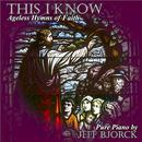 This I Know: Ageless Hymns Of Faith thumbnail